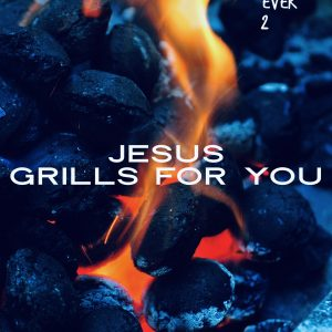 Jesus Grills For You