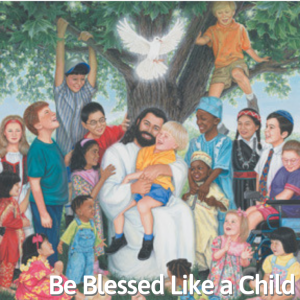 Be Blessed Like A Child