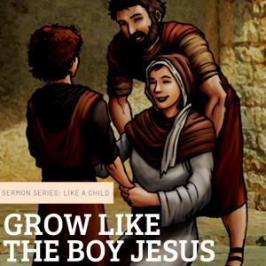 Grow Like the Boy Jesus