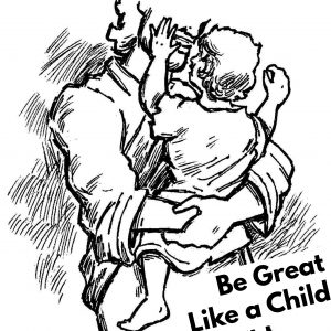 Be Great Like a Child