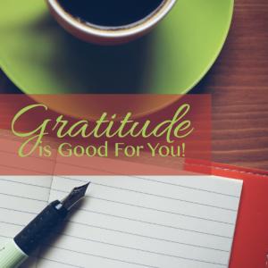 Gratitude Is Good